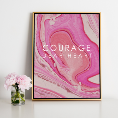 Canvas 8x10 / Canvas Only Courage Dear Heart Canvas